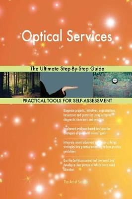 Optical Services the Ultimate Step-By-Step Guide (Paperback)