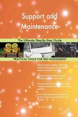 Support and Maintenance the Ultimate Step-By-Step Guide (Paperback)