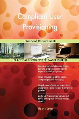 Compliant User Provisioning Standard Requirements (Paperback)