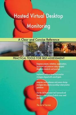 Hosted Virtual Desktop Monitoring a Clear and Concise Reference (Paperback)