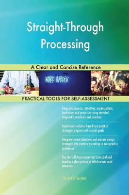 Straight-Through Processing a Clear and Concise Reference (Paperback)
