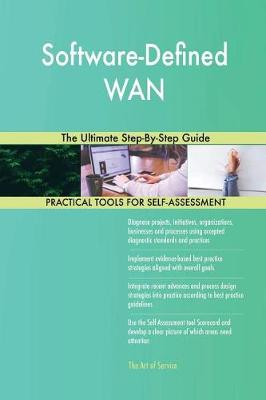 Software-Defined WAN the Ultimate Step-By-Step Guide (Paperback)