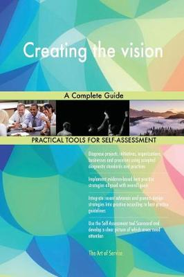 Creating the Vision a Complete Guide (Paperback)