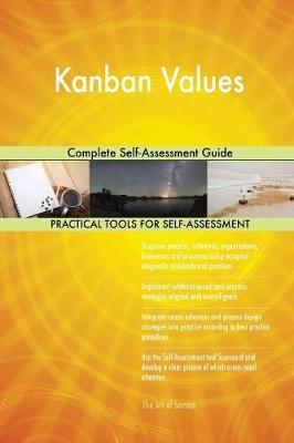 Kanban Values Complete Self-Assessment Guide (Paperback)