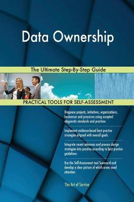Data Ownership the Ultimate Step-By-Step Guide (Paperback)