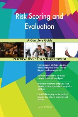 Risk Scoring and Evaluation a Complete Guide (Paperback)