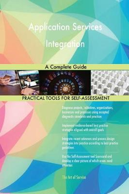 Application Services Integration a Complete Guide (Paperback)