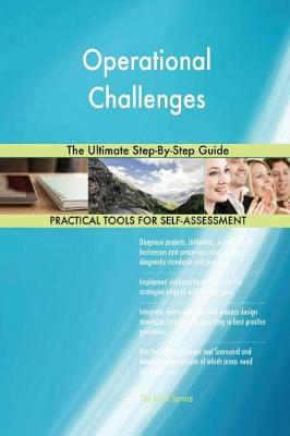 Operational Challenges the Ultimate Step-By-Step Guide (Paperback)