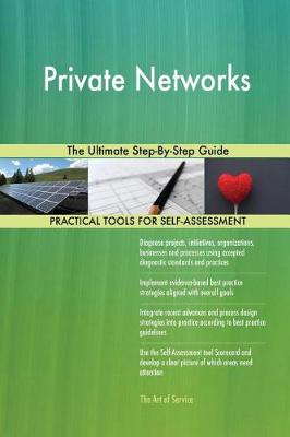 Private Networks the Ultimate Step-By-Step Guide (Paperback)