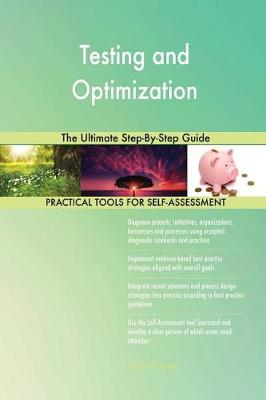Testing and Optimization the Ultimate Step-By-Step Guide (Paperback)