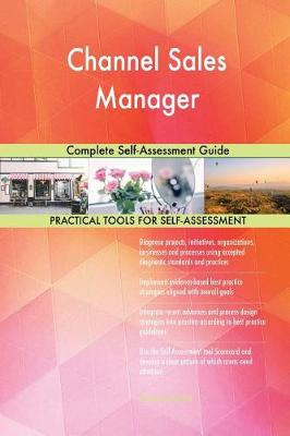 Channel Sales Manager Complete Self-Assessment Guide (Paperback)