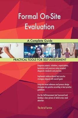 Formal On-Site Evaluation a Complete Guide (Paperback)