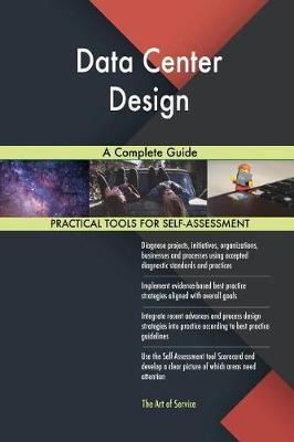 Data Center Design a Complete Guide (Paperback)