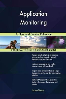 Application Monitoring a Clear and Concise Reference (Paperback)