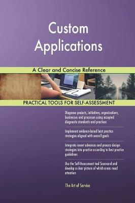 Custom Applications a Clear and Concise Reference (Paperback)