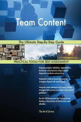 Team Content the Ultimate Step-By-Step Guide (Paperback)