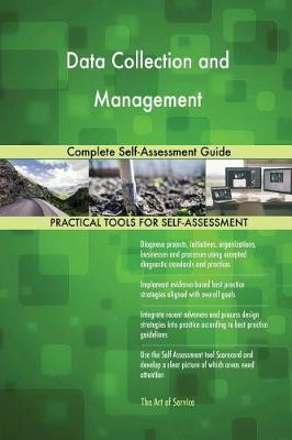 Data Collection and Management Complete Self-Assessment Guide (Paperback)