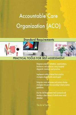Accountable Care Organization (Aco) Standard Requirements (Paperback)