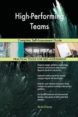 High-Performing Teams Complete Self-Assessment Guide (Paperback)