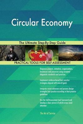 Circular Economy the Ultimate Step-By-Step Guide (Paperback)