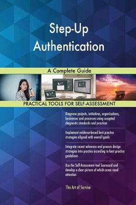 Step-Up Authentication a Complete Guide (Paperback)