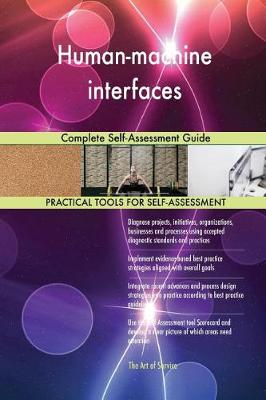 Human-Machine Interfaces Complete Self-Assessment Guide (Paperback)