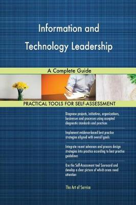 Information and Technology Leadership a Complete Guide (Paperback)