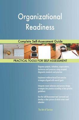 Organizational Readiness Complete Self-Assessment Guide (Paperback)