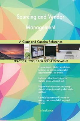Sourcing and Vendor Management a Clear and Concise Reference (Paperback)