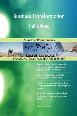 Business Transformation Initiatives Standard Requirements (Paperback)