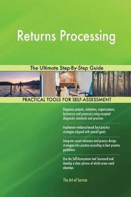 Returns Processing the Ultimate Step-By-Step Guide (Paperback)