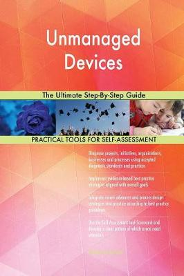 Unmanaged Devices the Ultimate Step-By-Step Guide (Paperback)