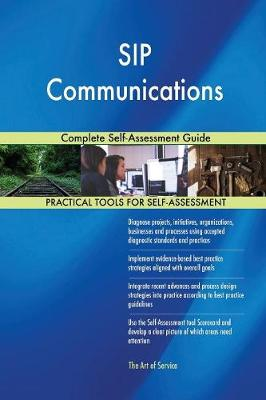 Sip Communications Complete Self-Assessment Guide (Paperback)