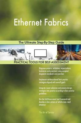 Ethernet Fabrics the Ultimate Step-By-Step Guide (Paperback)