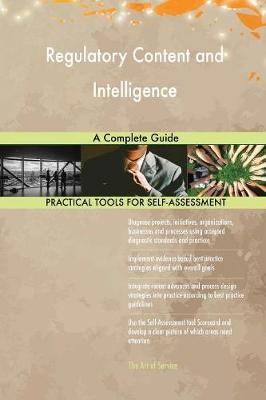 Regulatory Content and Intelligence a Complete Guide (Paperback)