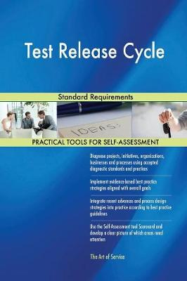 Test Release Cycle Standard Requirements (Paperback)