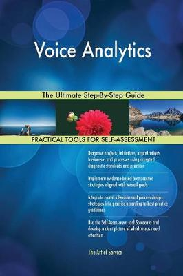 Voice Analytics the Ultimate Step-By-Step Guide (Paperback)