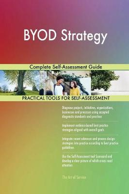 Byod Strategy Complete Self-Assessment Guide (Paperback)
