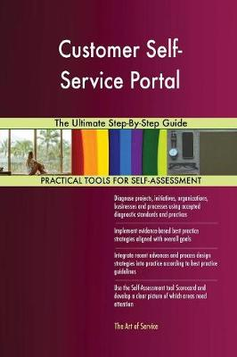 Customer Self-Service Portal the Ultimate Step-By-Step Guide (Paperback)