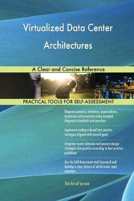 Virtualized Data Center Architectures a Clear and Concise Reference (Paperback)