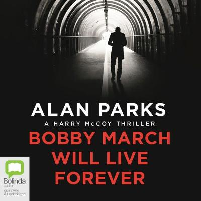 Bobby March Will Live Forever - Harry McCoy 3 (CD-Audio)