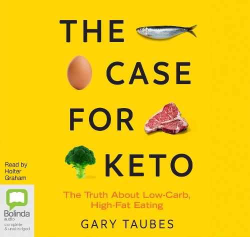 The Case for Keto: The Truth About Low-Carb, High-Fat Eating (CD-Audio)