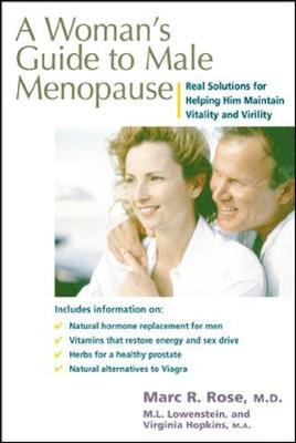 Woman's Guide to Male Menopause: Real Solutions for Helping Him Maintain Vitality and Virility (Paperback)