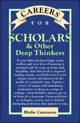 Careers for Scholars and Other Deep Thinkers - Careers for Series (Paperback)