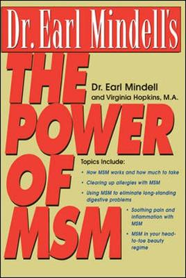 Dr.Earl Mindell's the Power of MSM: Harnessing the Healing Powers of MSM (Paperback)