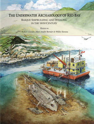 The Underwater Archaeology of Red Bay (Hardback)