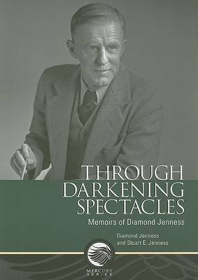 Through Darkening Spectacles: Memoirs of Diamond Jenness (Paperback)