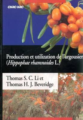Production Et Utilisation De L'argousier (hippophae Rhamnoides L.) (Paperback)