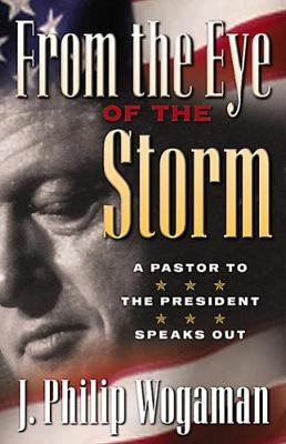 From the Eye of the Storm: A Pastor to the President Speaks Out (Hardback)