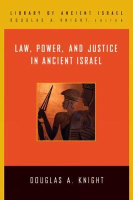 Law, Power, and Justice in Ancient Israel - Library of Ancient Israel (Hardback)